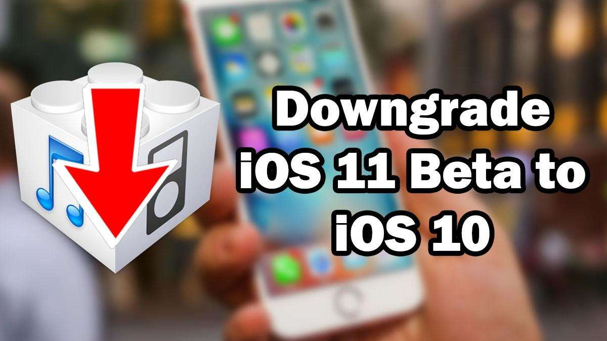 downgrade ios 11 beta 5 to ios 10.3.3